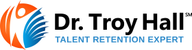 Dr. Troy Hall | Talent Retention Expert